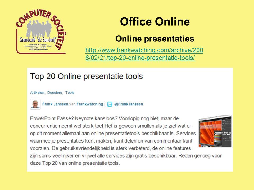 Office Online Online presentaties http://www.frankwatching.com/archive/200 8/02/21/top-20-online-presentatie-tools/