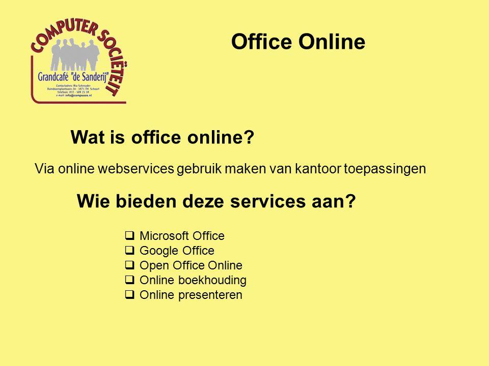 Office Online MS Office 365 Online  Inloggen op je computer met jouw MS Account  Ga met Edge-browser naar: http://office.live.com/starthttp://office.live.com/start  Ga naar aanmelden  Aanmelden met MS account