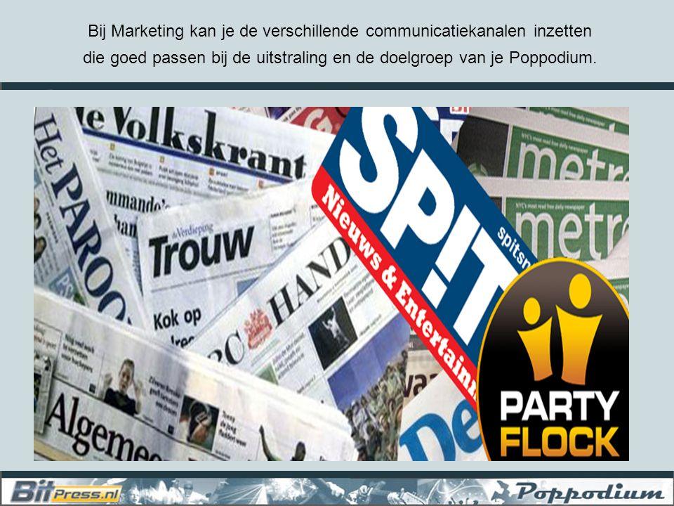 Bij Marketing kan je de verschillende communicatiekanalen inzetten die goed passen bij de uitstraling en de doelgroep van je Poppodium.