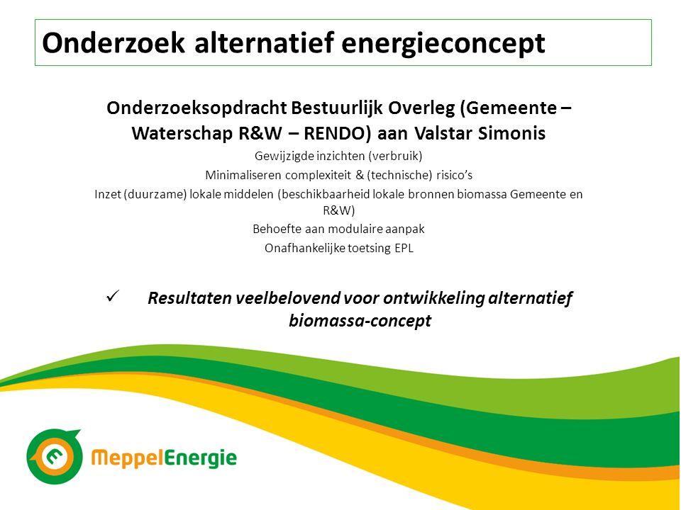 Onderzoeksopdracht Bestuurlijk Overleg (Gemeente – Waterschap R&W – RENDO) aan Valstar Simonis Gewijzigde inzichten (verbruik) Minimaliseren complexiteit & (technische) risico's Inzet (duurzame) lokale middelen (beschikbaarheid lokale bronnen biomassa Gemeente en R&W) Behoefte aan modulaire aanpak Onafhankelijke toetsing EPL Resultaten veelbelovend voor ontwikkeling alternatief biomassa-concept Onderzoek alternatief energieconcept