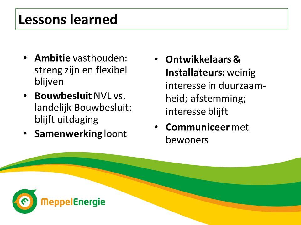 Lessons learned Ambitie vasthouden: streng zijn en flexibel blijven Bouwbesluit NVL vs.