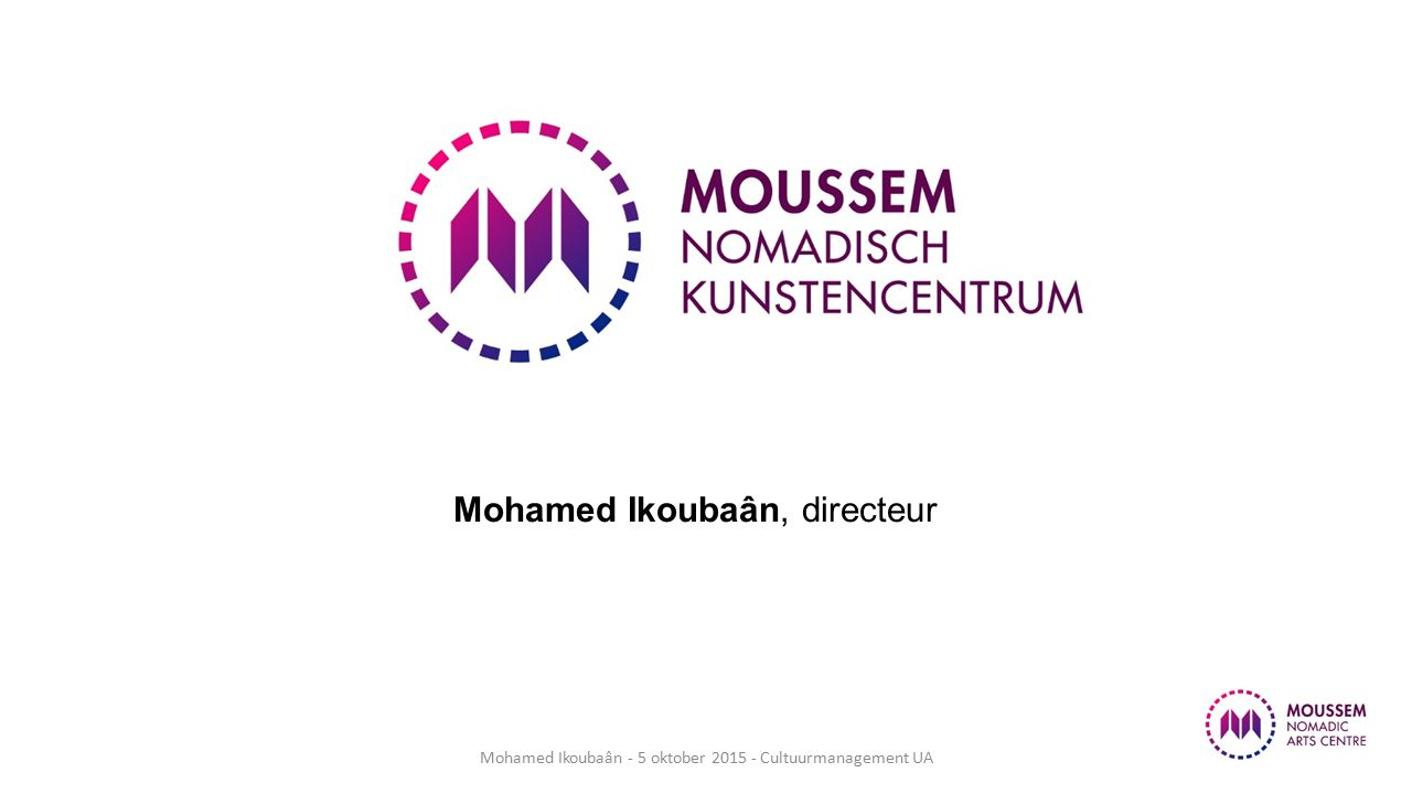 Mohamed Ikoubaân, directeur Mohamed Ikoubaân - 5 oktober 2015 - Cultuurmanagement UA