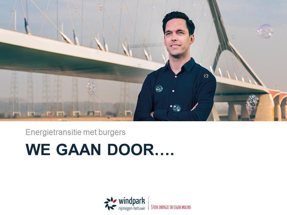 WE GAAN DOOR…. Energietransitie met burgers