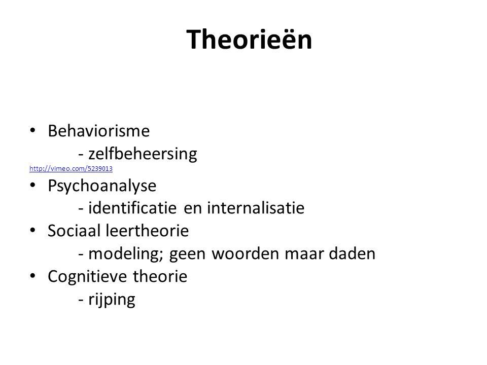 Theorieën Behaviorisme - zelfbeheersing http://vimeo.com/5239013 Psychoanalyse - identificatie en internalisatie Sociaal leertheorie - modeling; geen woorden maar daden Cognitieve theorie - rijping