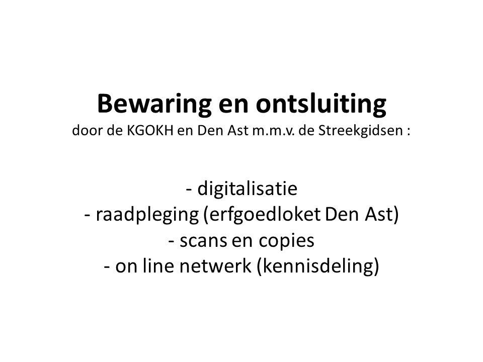 Bewaring en ontsluiting door de KGOKH en Den Ast m.m.v.
