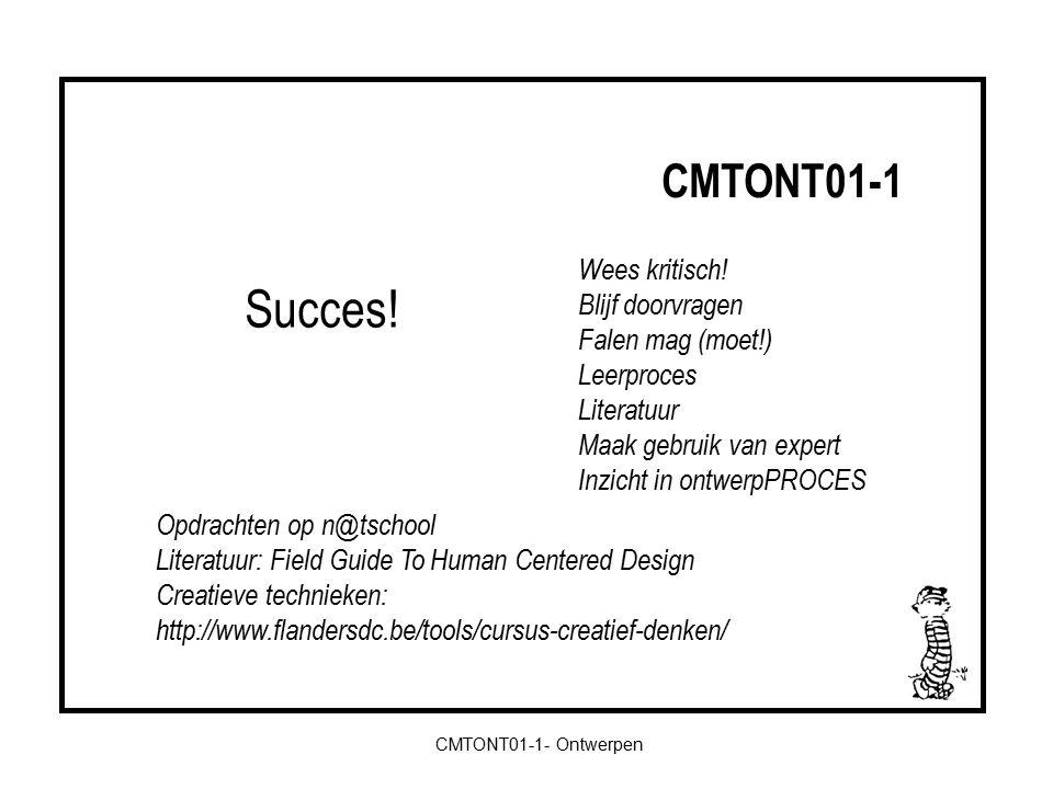 CMTONT01-1- Ontwerpen CMTONT01-1 Wees kritisch.