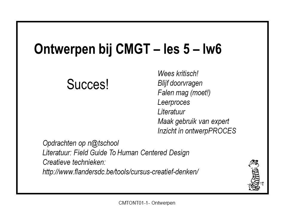 Ontwerpen bij CMGT – les 5 – lw6 CMTONT01-1- Ontwerpen Wees kritisch.