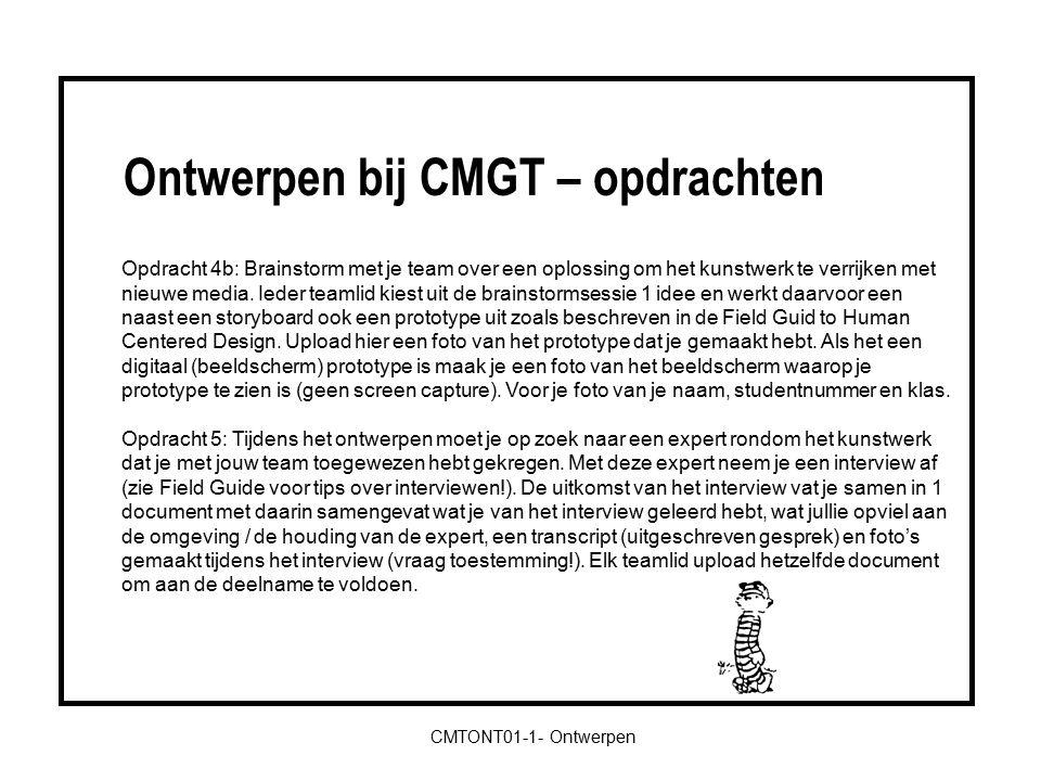 Ontwerpen bij CMGT – opdrachten CMTONT01-1- Ontwerpen Opdracht 4b: Brainstorm met je team over een oplossing om het kunstwerk te verrijken met nieuwe media.