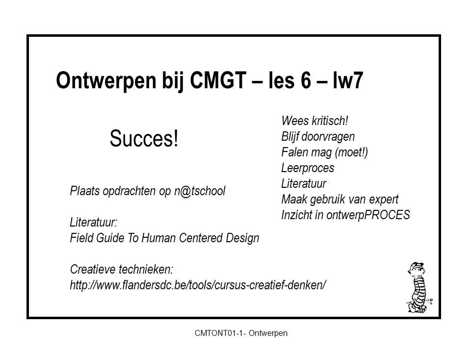 Ontwerpen bij CMGT – les 6 – lw7 CMTONT01-1- Ontwerpen Succes.