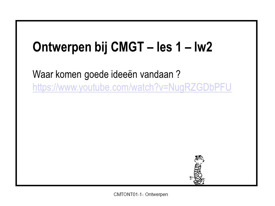 CMTONT01-1- Ontwerpen Verzamelen kunstwerken (opdracht 1; individueel) Context & het verhaal minst bekende kunstwerk (opdracht 2; team) Bekendheid kunstwerken (opdracht 3; team) Literatuur Ontwerpen bij CMGT – tot nu toe