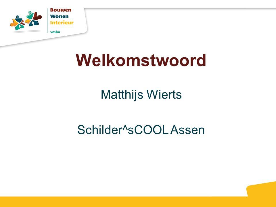 Welkomstwoord Matthijs Wierts Schilder^sCOOL Assen