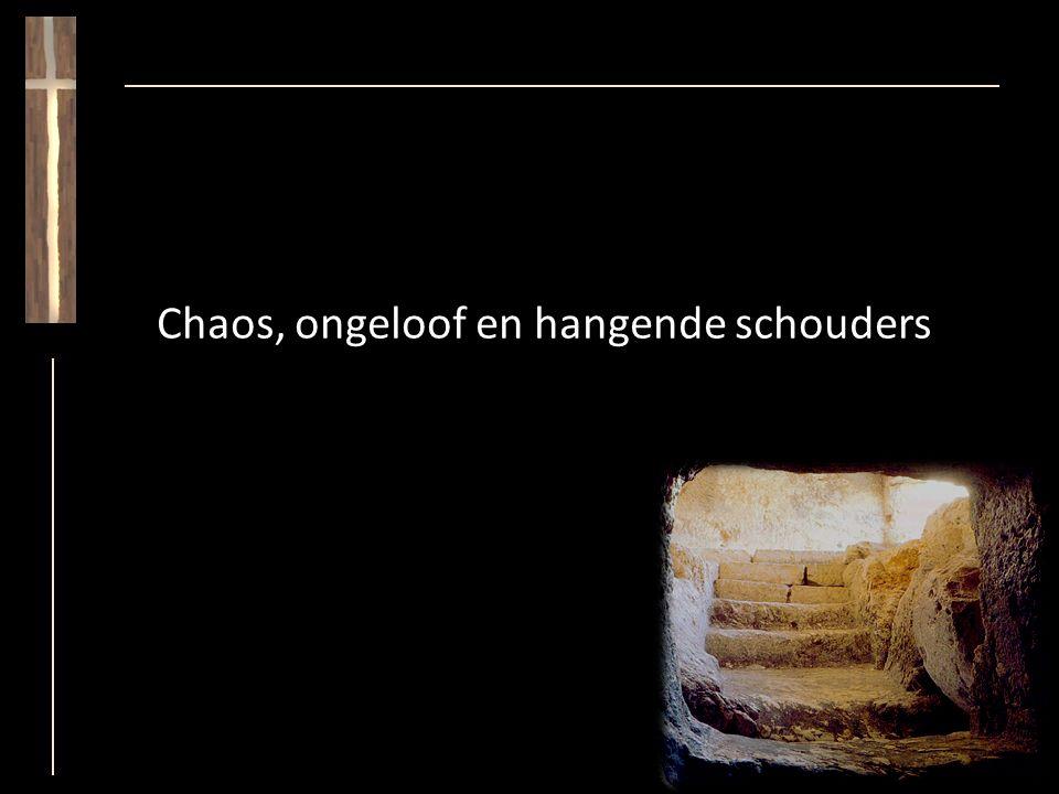 Chaos, ongeloof en hangende schouders