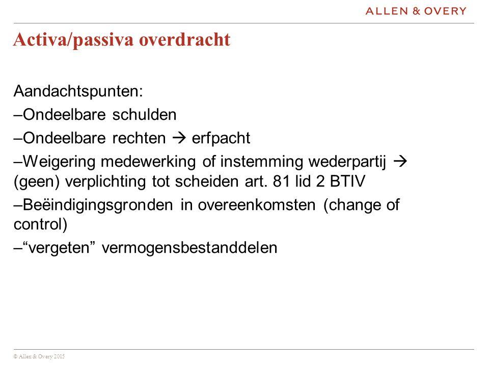 © Allen & Overy 2015 Juridische splitsing Woningwet maakt alleen afsplitsing mogelijk (art.