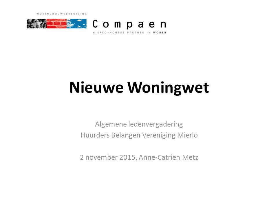 Nieuwe Woningwet Algemene ledenvergadering Huurders Belangen Vereniging Mierlo 2 november 2015, Anne-Catrien Metz