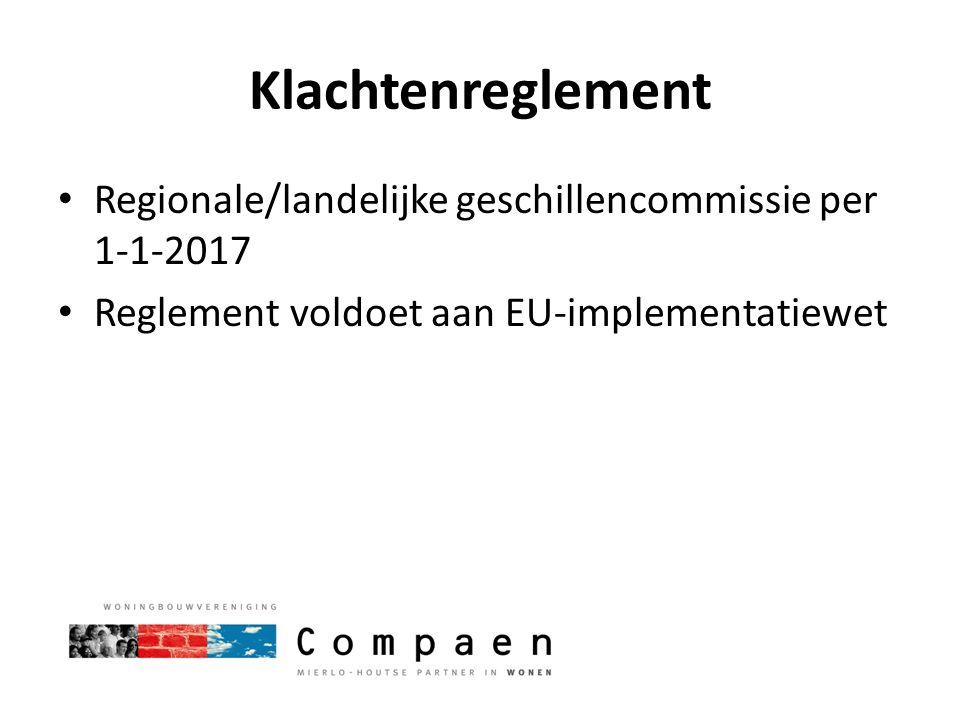 Klachtenreglement Regionale/landelijke geschillencommissie per 1-1-2017 Reglement voldoet aan EU-implementatiewet