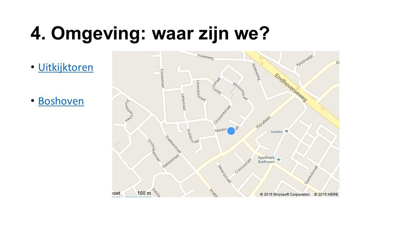4. Omgeving: waar zijn we? Uitkijktoren Boshoven