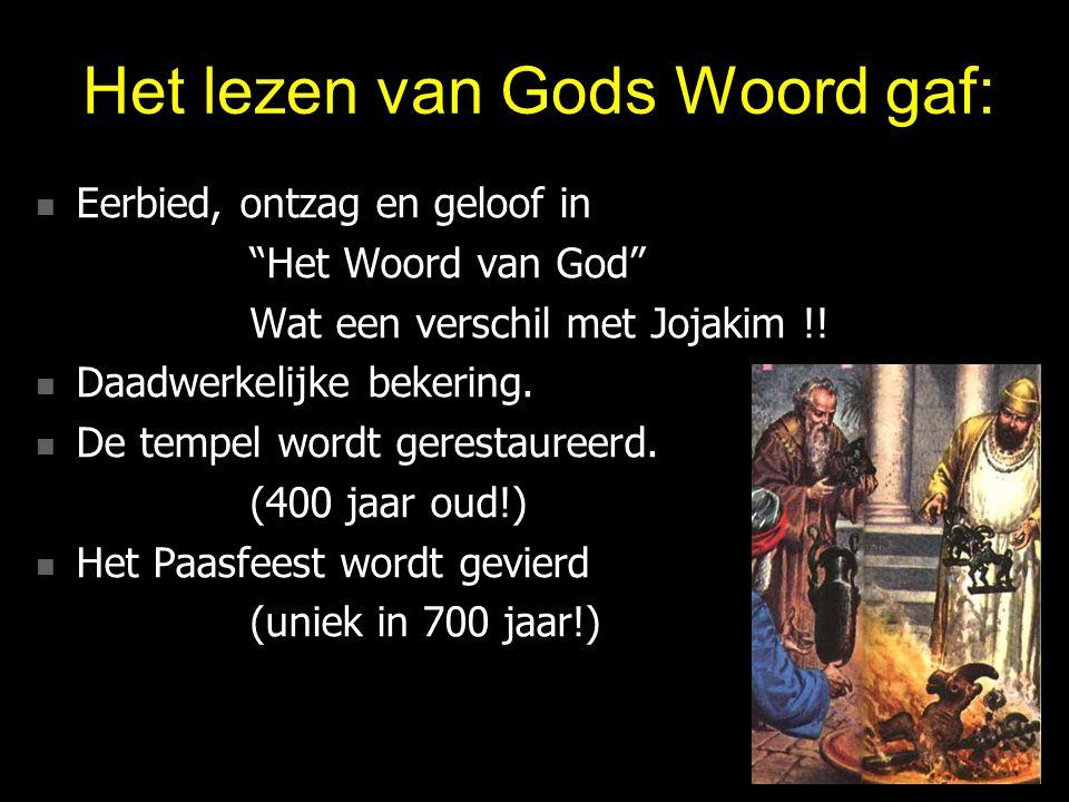 """Het lezen van Gods Woord gaf: Eerbied, ontzag en geloof in Eerbied, ontzag en geloof in """"Het Woord van God"""" Wat een verschil met Jojakim !! Daadwerkel"""