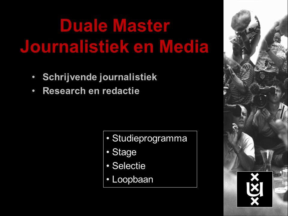 Duale Master Journalistiek en Media Studieprogramma Stage Selectie Loopbaan Schrijvende journalistiek Research en redactie