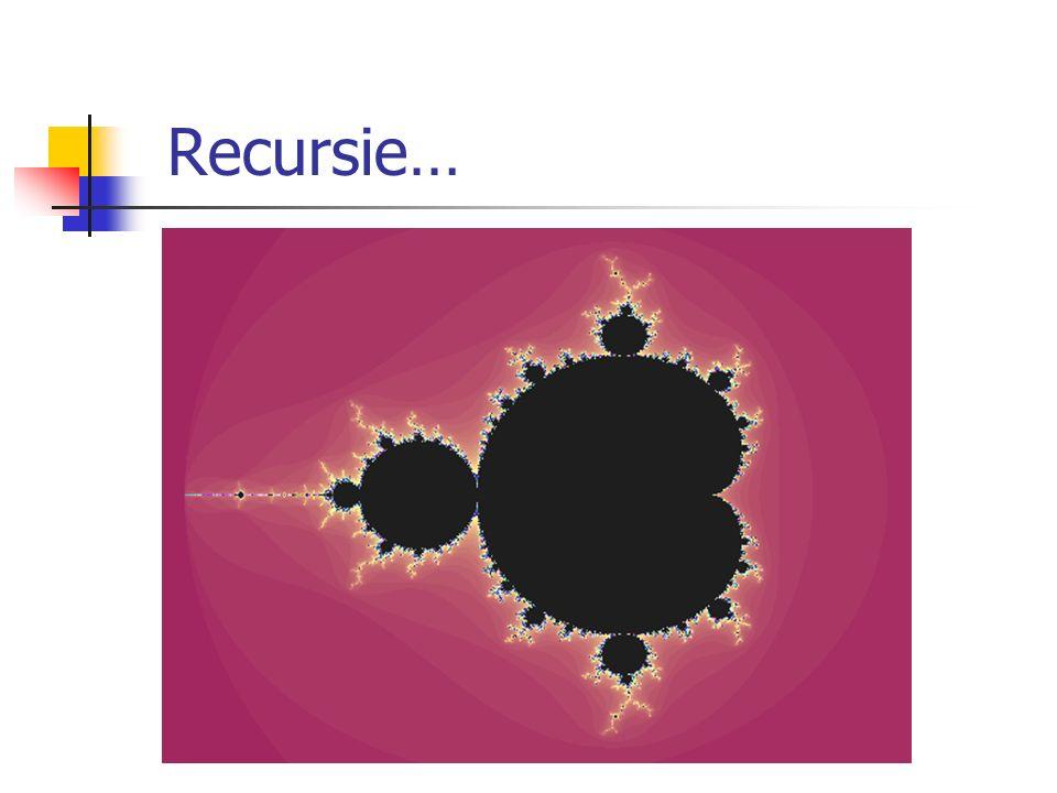 Recursie…