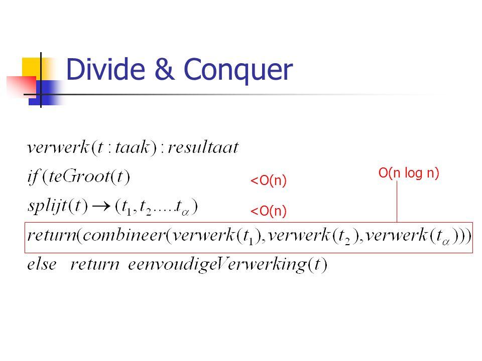 Divide & Conquer <O(n) O(n log n)