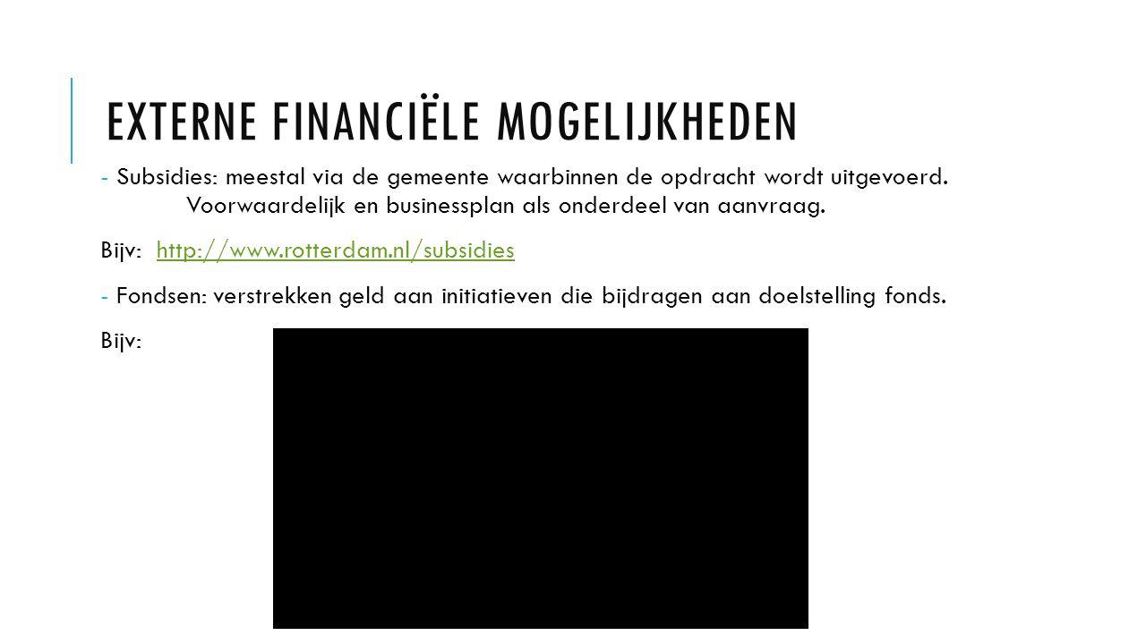 EXTERNE FINANCIËLE MOGELIJKHEDEN - Subsidies: meestal via de gemeente waarbinnen de opdracht wordt uitgevoerd.