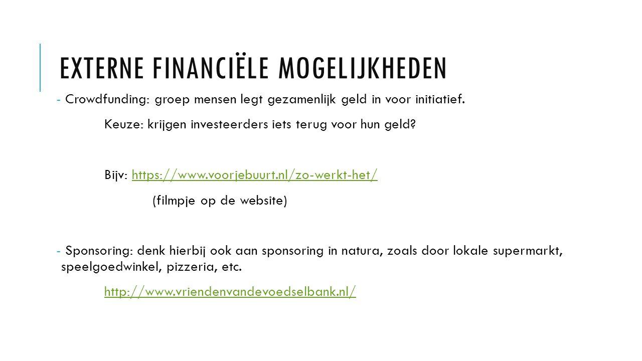 EXTERNE FINANCIËLE MOGELIJKHEDEN - Crowdfunding: groep mensen legt gezamenlijk geld in voor initiatief.