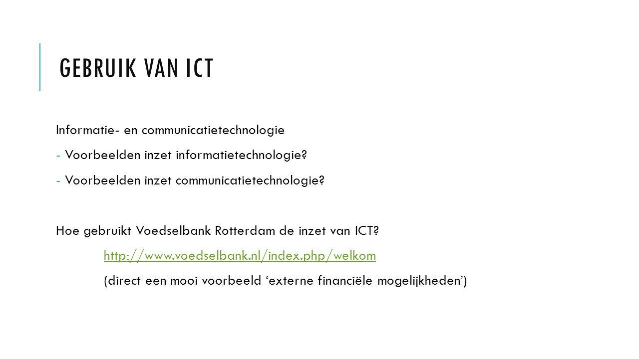 GEBRUIK VAN ICT Informatie- en communicatietechnologie - Voorbeelden inzet informatietechnologie.