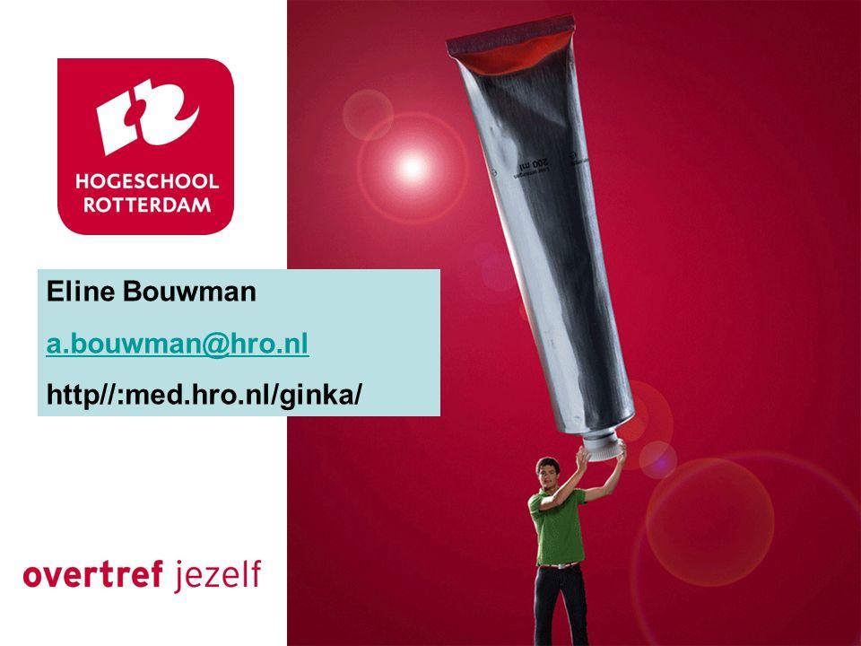 Eline Bouwman a.bouwman@hro.nl http//:med.hro.nl/ginka/
