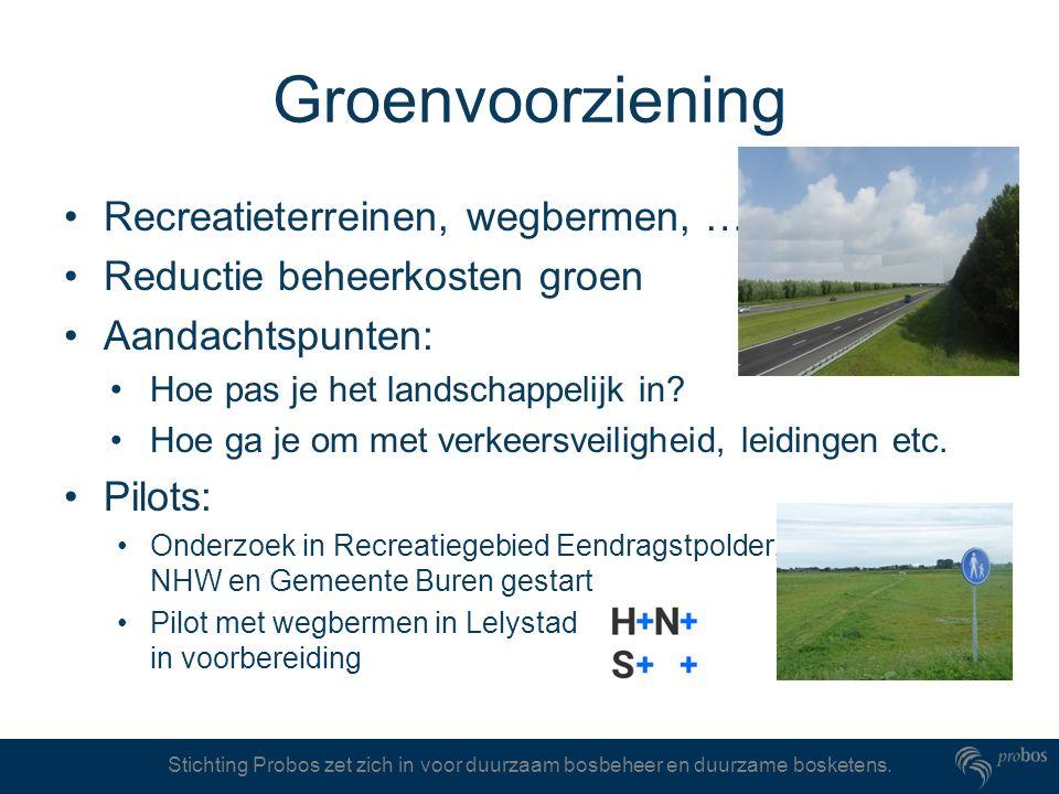 Stichting Probos zet zich in voor duurzaam bosbeheer en duurzame bosketens. Groenvoorziening Recreatieterreinen, wegbermen, … Reductie beheerkosten gr
