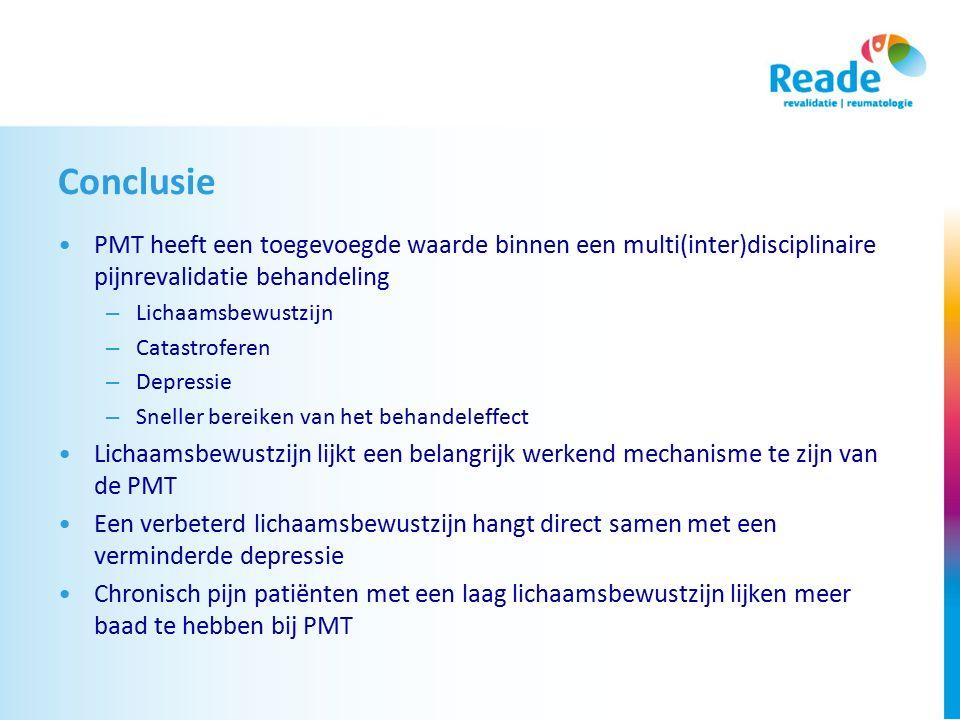Conclusie PMT heeft een toegevoegde waarde binnen een multi(inter)disciplinaire pijnrevalidatie behandeling – Lichaamsbewustzijn – Catastroferen – Dep