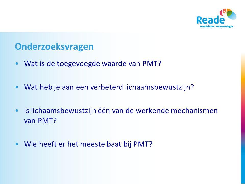 Onderzoeksvragen Wat is de toegevoegde waarde van PMT.