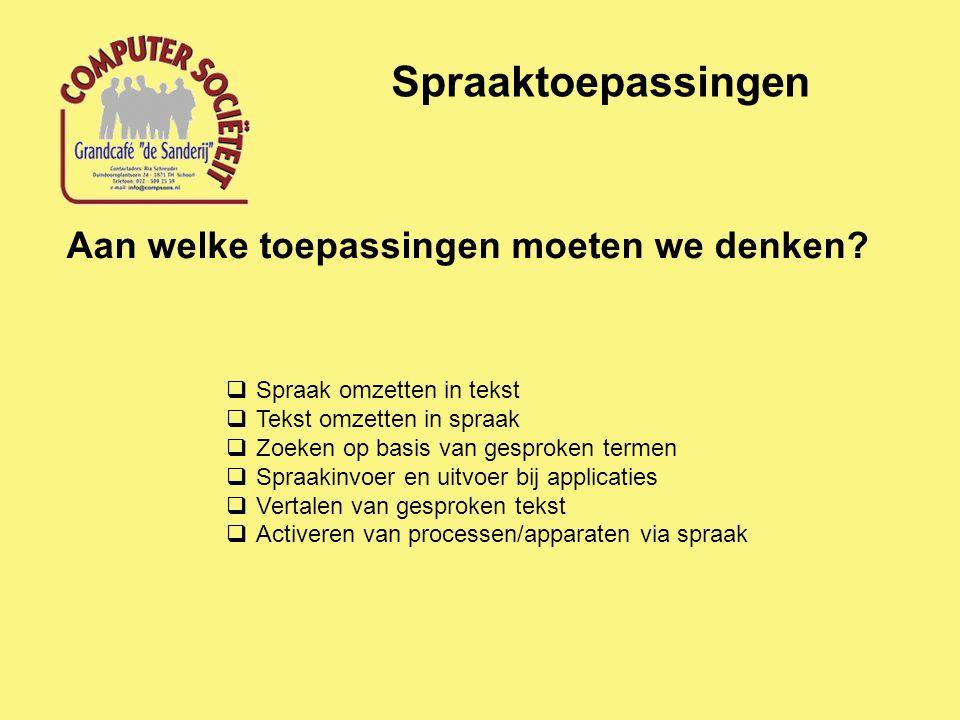 Spraaktoepassingen Vertalen met gesproken tekst http://www.appwereld.nl/app/praat-en-vertaal-gratis- live/804641004