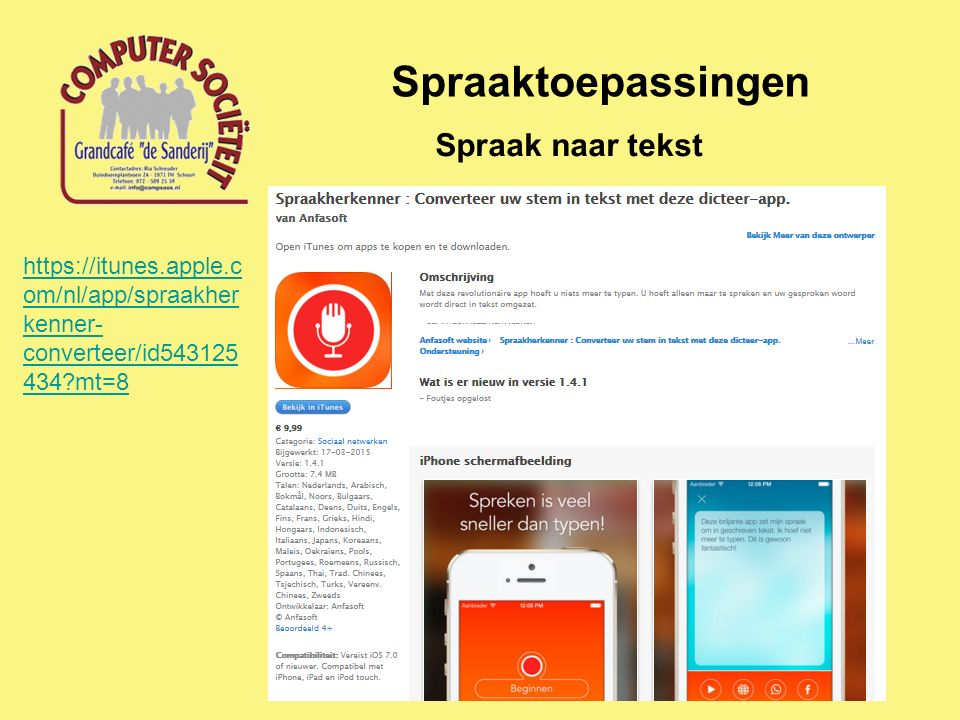 Spraaktoepassingen Spraakgestuurd zoeken http://www.android- magazine.nl/tips/sneltip- spraakgestuurd-zoeken- met-voice/3990/