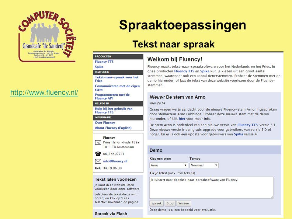 Spraaktoepassingen Tekst naar spraak http://www.fluency.nl/