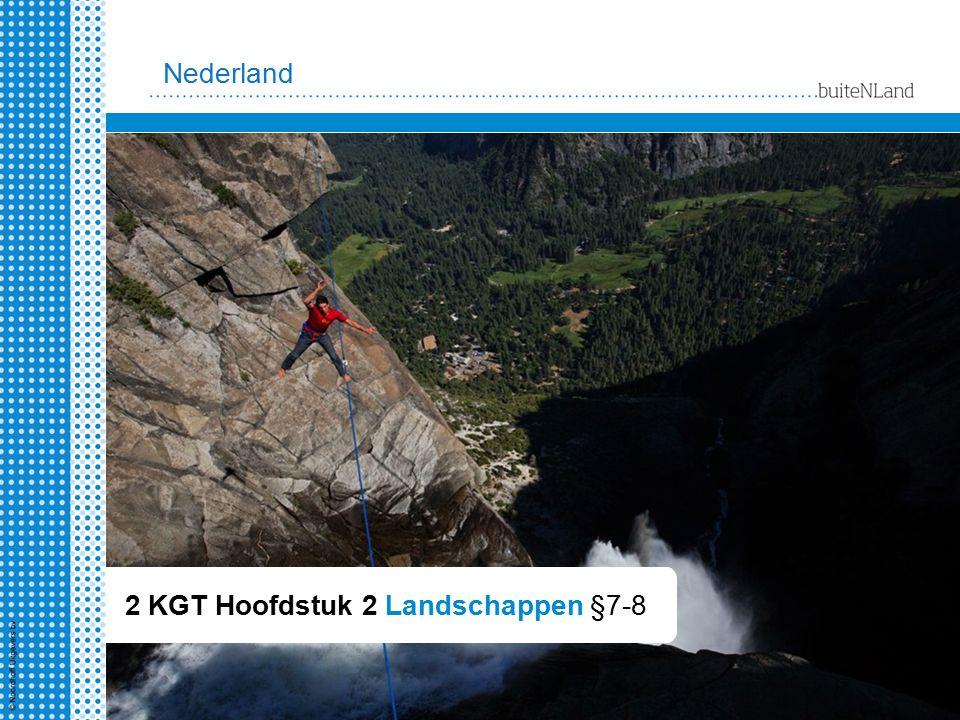 2 KGT Hoofdstuk 2 Landschappen §7-8 Nederland