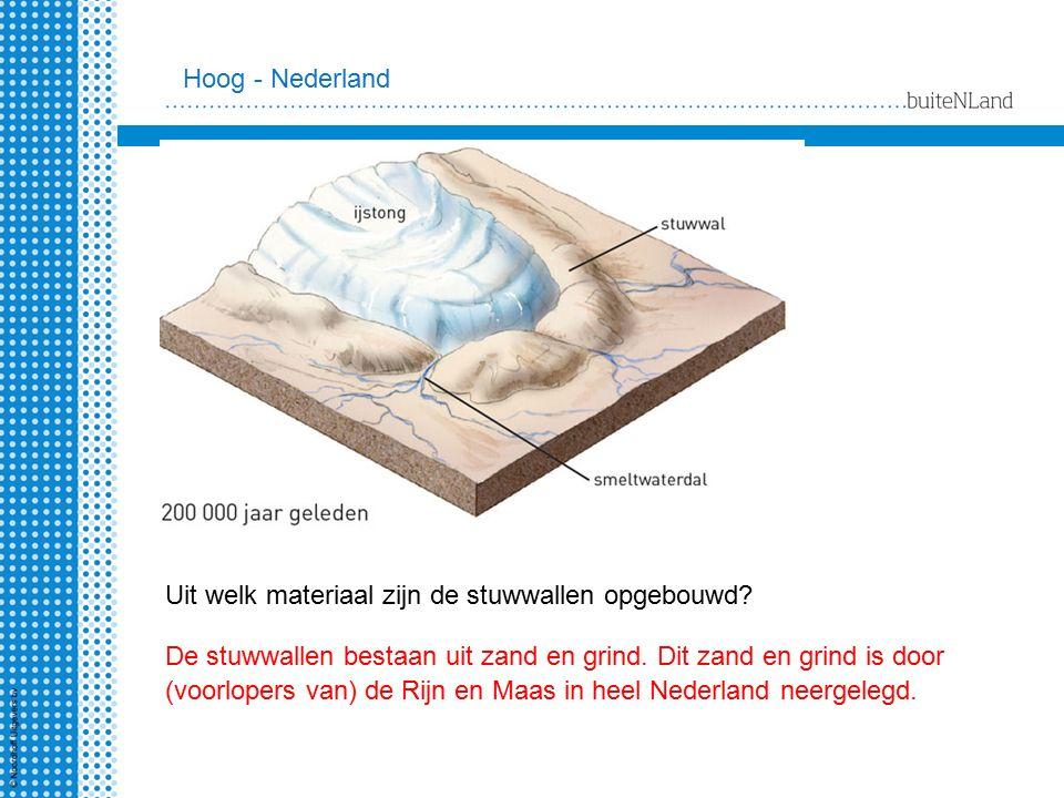 Uit welk materiaal zijn de stuwwallen opgebouwd? De stuwwallen bestaan uit zand en grind. Dit zand en grind is door (voorlopers van) de Rijn en Maas i