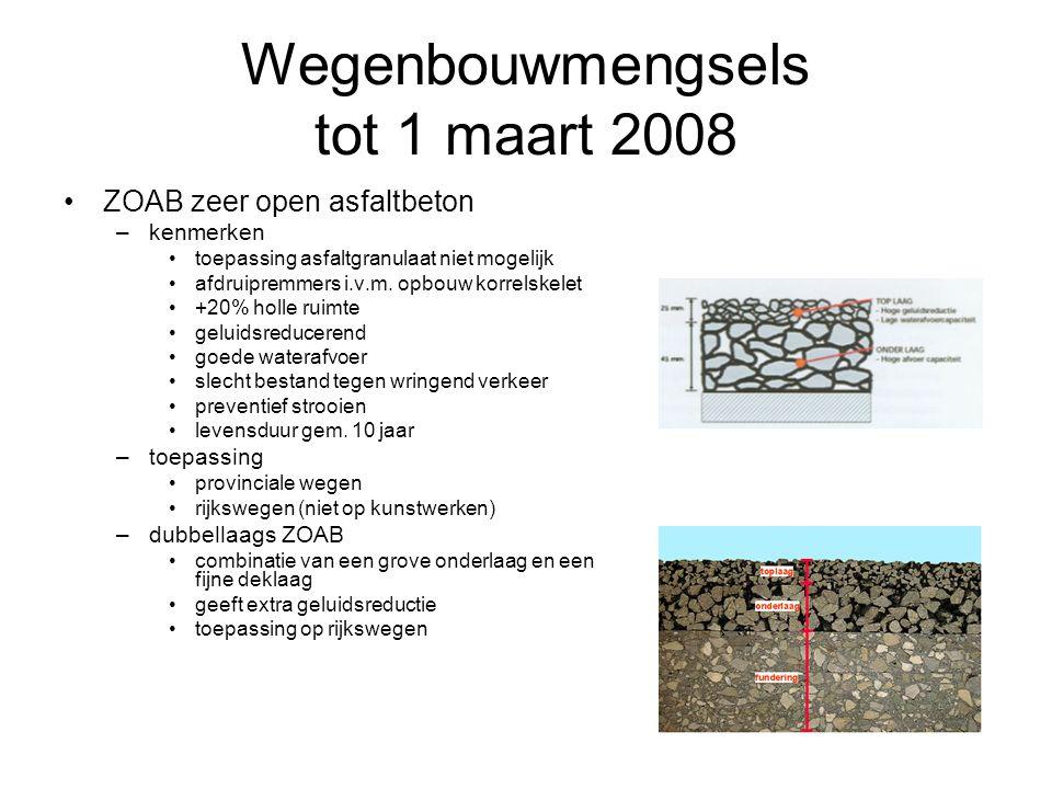 Wegenbouwmengsels tot 1 maart 2008 ZOAB zeer open asfaltbeton –kenmerken toepassing asfaltgranulaat niet mogelijk afdruipremmers i.v.m. opbouw korrels