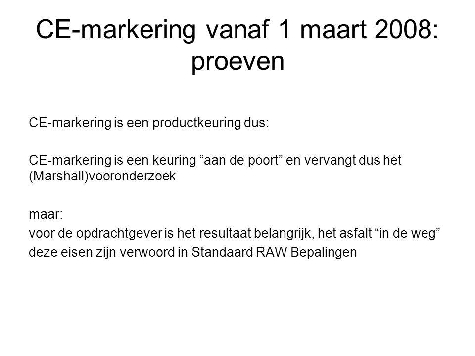 """CE-markering vanaf 1 maart 2008: proeven CE-markering is een productkeuring dus: CE-markering is een keuring """"aan de poort"""" en vervangt dus het (Marsh"""