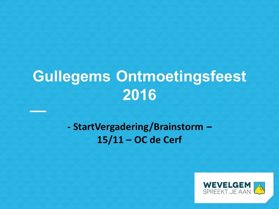 Gullegems Ontmoetingsfeest 2016 - StartVergadering/Brainstorm – 15/11 – OC de Cerf