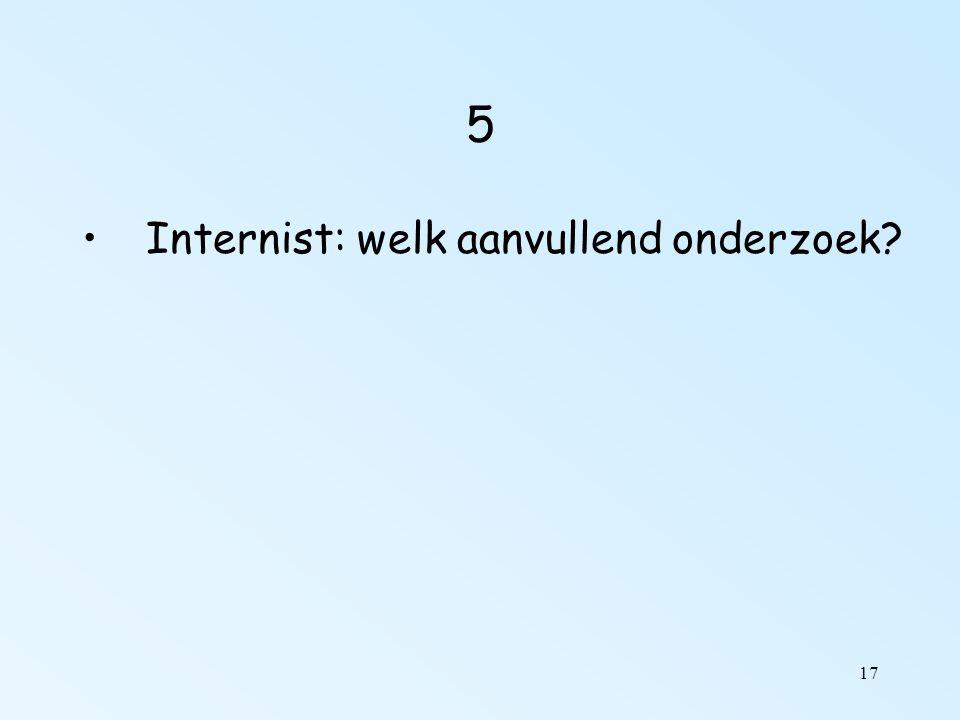 17 5 Internist: welk aanvullend onderzoek