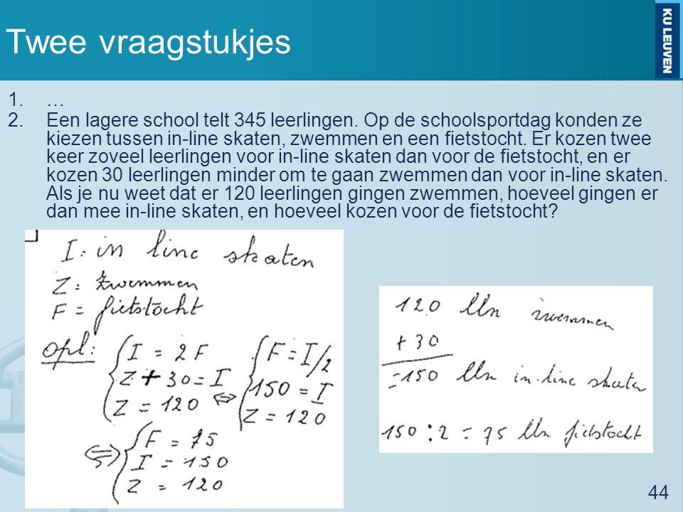 Twee vraagstukjes 1.… 2.Een lagere school telt 345 leerlingen.