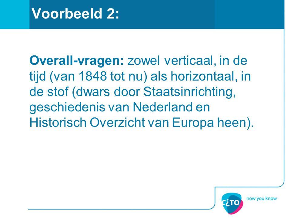 Voorbeeld 2: Overall-vragen: zowel verticaal, in de tijd (van 1848 tot nu) als horizontaal, in de stof (dwars door Staatsinrichting, geschiedenis van