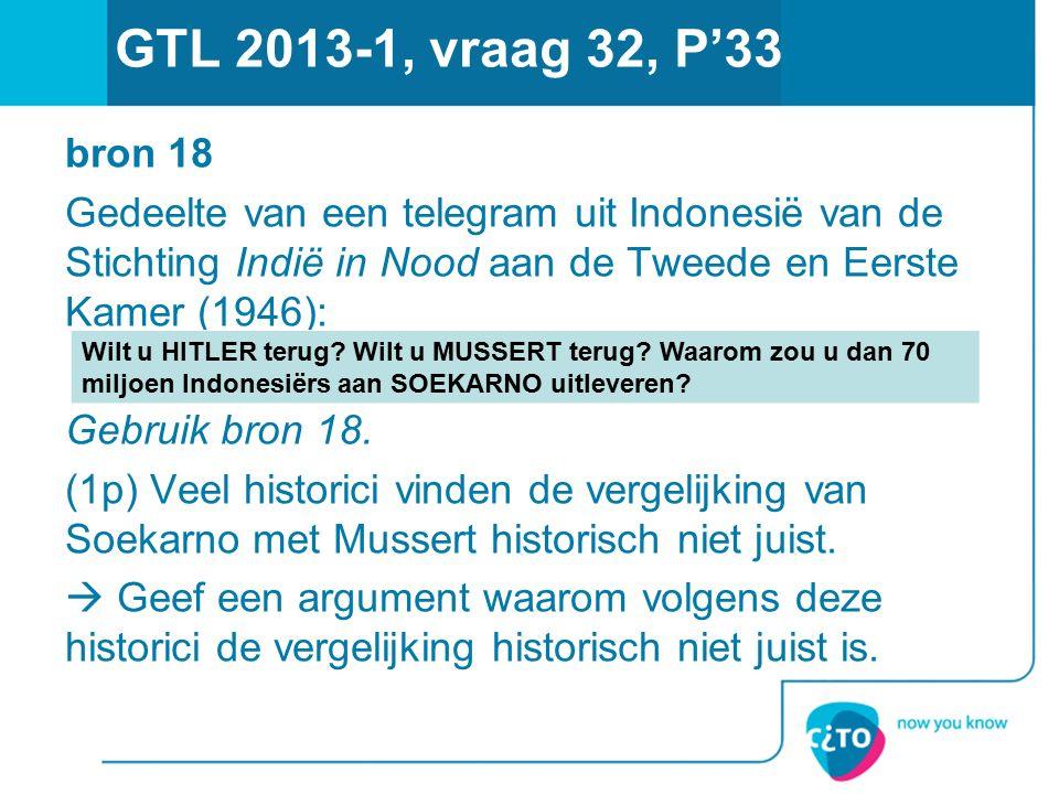 GTL 2013-1, vraag 32, P'33 bron 18 Gedeelte van een telegram uit Indonesië van de Stichting Indië in Nood aan de Tweede en Eerste Kamer (1946): Gebruik bron 18.