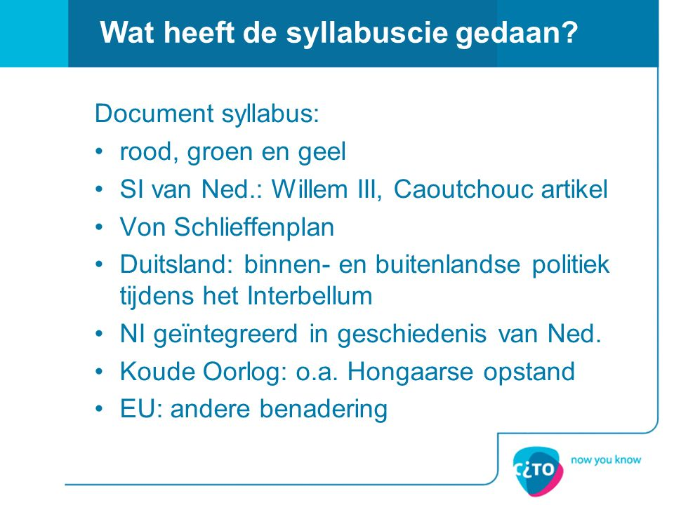 Wat heeft de syllabuscie gedaan? Document syllabus: rood, groen en geel SI van Ned.: Willem III, Caoutchouc artikel Von Schlieffenplan Duitsland: binn