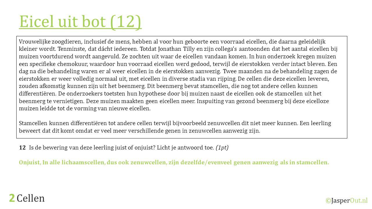 Cellen 2 ©JasperOut.nl Vrouwelijke zoogdieren, inclusief de mens, hebben al voor hun geboorte een voorraad eicellen, die daarna geleidelijk kleiner wo