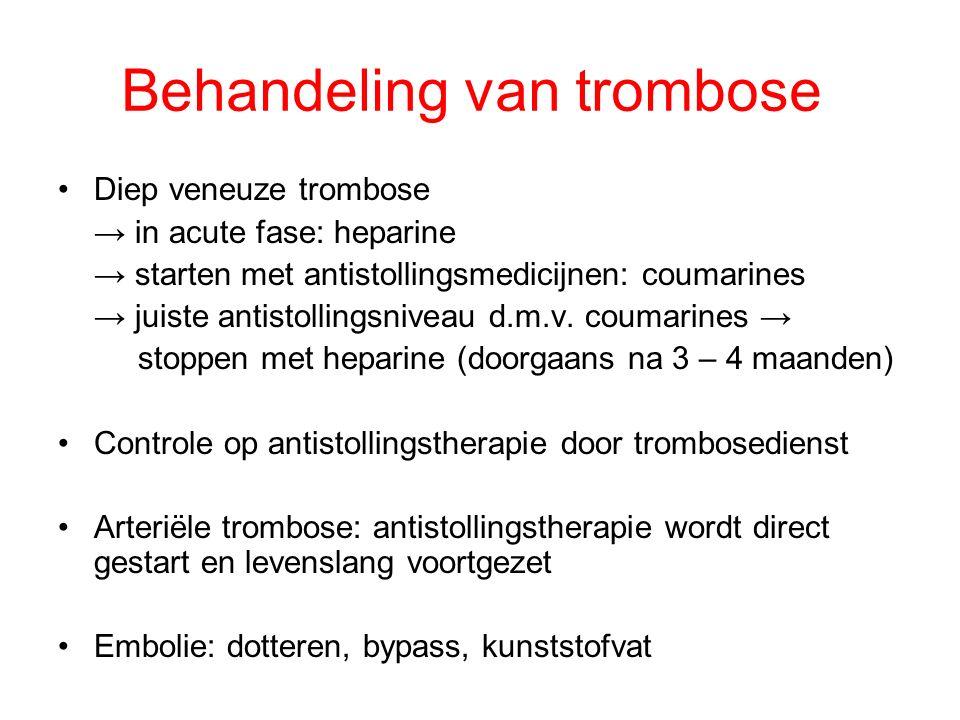 Behandeling van trombose Diep veneuze trombose → in acute fase: heparine → starten met antistollingsmedicijnen: coumarines → juiste antistollingsniveau d.m.v.
