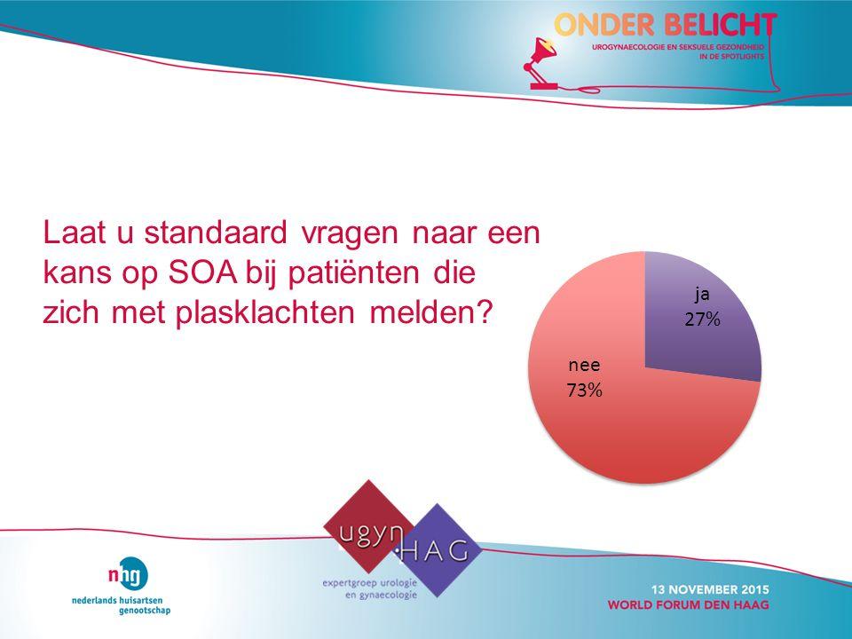 Laat u standaard vragen naar een kans op SOA bij patiënten die zich met plasklachten melden?
