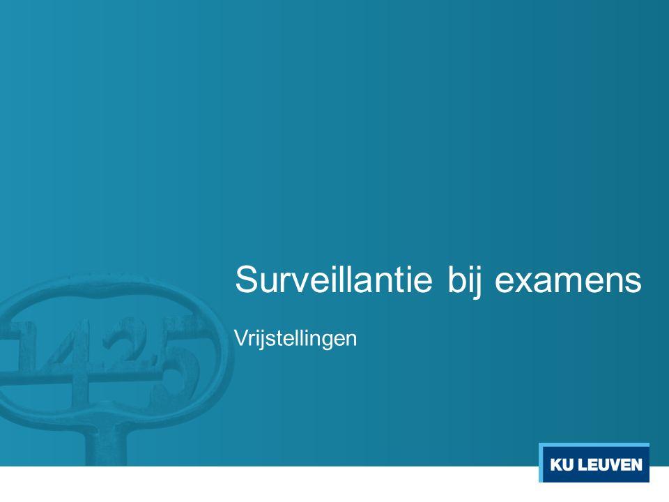 Surveillantie bij examens Vrijstellingen