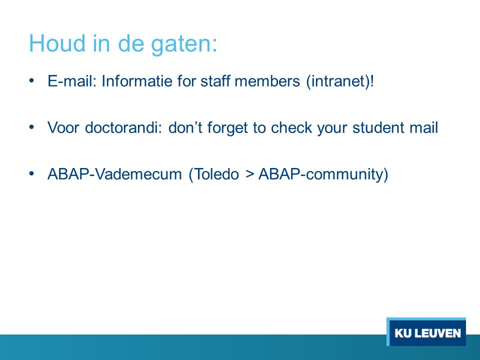 Houd in de gaten: E-mail: Informatie for staff members (intranet).