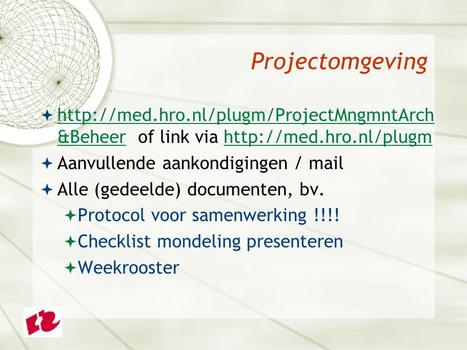 Projectomgeving  http://med.hro.nl/plugm/ProjectMngmntArch &Beheer of link via http://med.hro.nl/plugm http://med.hro.nl/plugm/ProjectMngmntArch &Beheerhttp://med.hro.nl/plugm  Aanvullende aankondigingen / mail  Alle (gedeelde) documenten, bv.